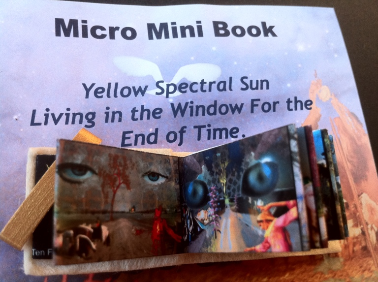 Ten Four Technology Journeyman Artist - Yellow Spectral Sun Living in the Window for the End of Time - Micro Mini Book - 2012